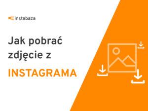 Jak pobrać zdjęcie z Instagrama?