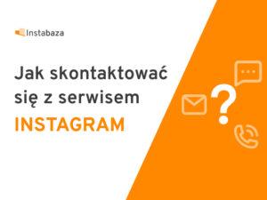 Jak skontaktować się z Instagramem?