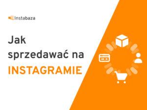 Jak sprzedawać na Instagramie poradnik