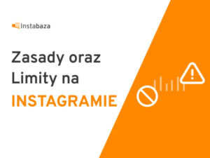Zasady oraz limity na Instagramie