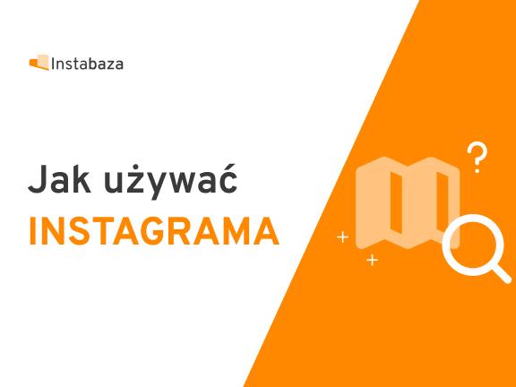 Jak użytkować Instagrama