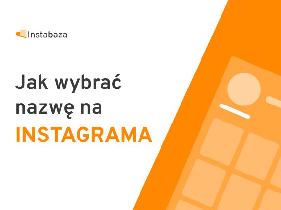 Jak wybrać nazwę na Instagrama
