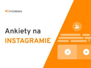 Tworzenie ankiety na Instagramie