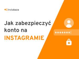 Jak zabezpieczyć swoje konto na Instagramie