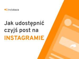 Udostępnianie czyjegoś postu na Instagramie